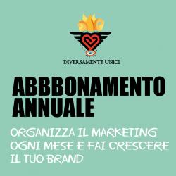 ABBONAMENTO ANNUALE a Diversamente Unici: organizza il marketing mese per mese